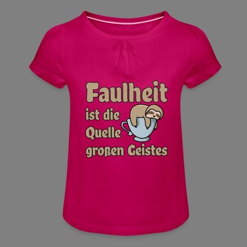 Faulheit - Mädchen-T-Shirt mit Raffungen