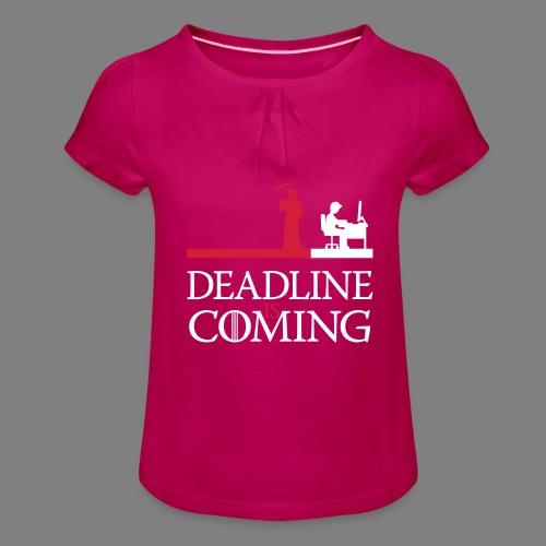 deadline is coming - Mädchen-T-Shirt mit Raffungen