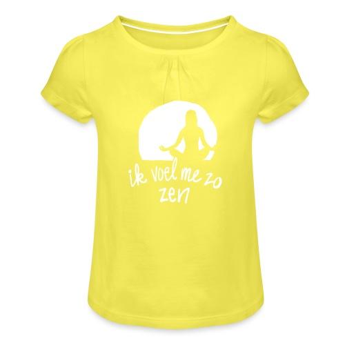 Ik voel me zo zen - Meisjes-T-shirt met plooien