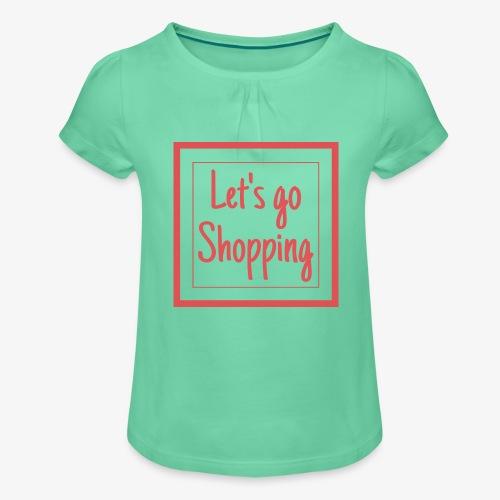 Let's go shopping - Maglietta da ragazza con arricciatura