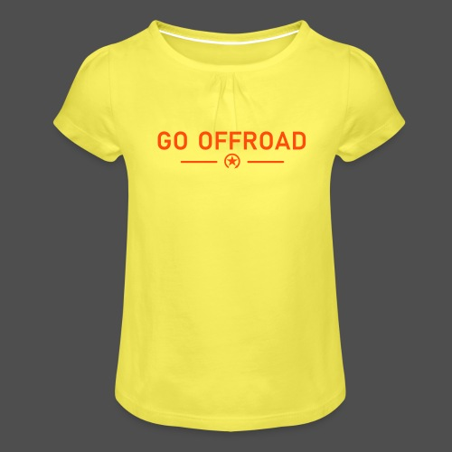 idź off-road - Koszulka dziewczęca z marszczeniami