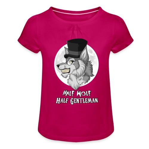 Half Wolf Half Gentleman - Koszulka dziewczęca z marszczeniami