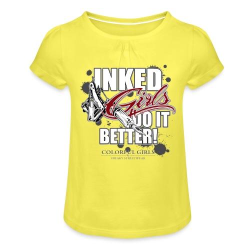 inked girls do it better - Mädchen-T-Shirt mit Raffungen