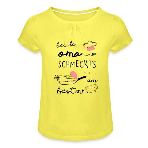 Vorschau: Bei da Oma schmeckts am bestn - Mädchen-T-Shirt mit Raffungen