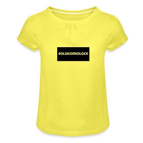 #OLOKORNOLOCK - T-shirt med rynkning flicka