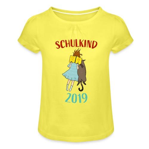 Schulkind 2019 | Einschulung und Schulanfang - Mädchen-T-Shirt mit Raffungen