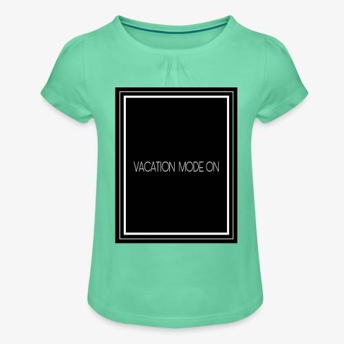 Vacation mode on - Maglietta da ragazza con arricciatura