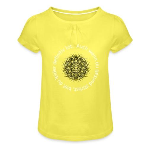 Zentralmatura memes - Mädchen-T-Shirt mit Raffungen