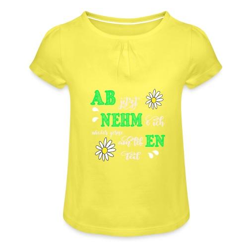 AB jetzt NEHMe ich wieder gerne am lebEN teil - Mädchen-T-Shirt mit Raffungen