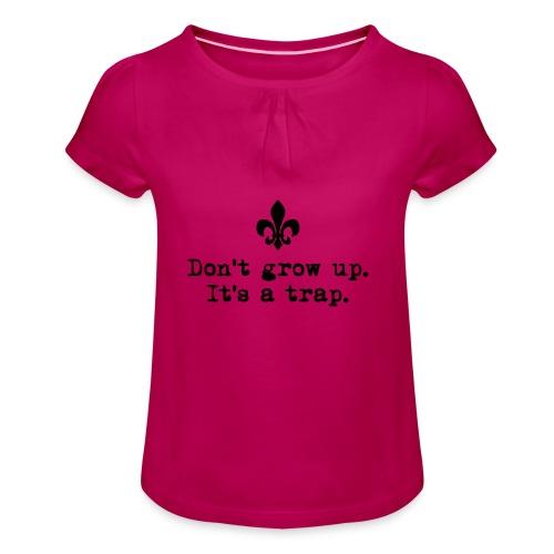 Don't grow up… krickelige kleine Lilie Typewriter - Mädchen-T-Shirt mit Raffungen