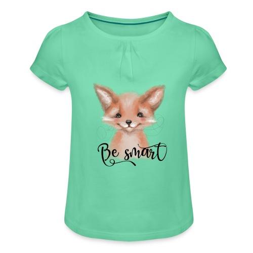 Fox Fuchs be smart - Mädchen-T-Shirt mit Raffungen