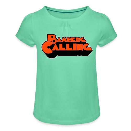 Bamberg Calling - Mädchen-T-Shirt mit Raffungen