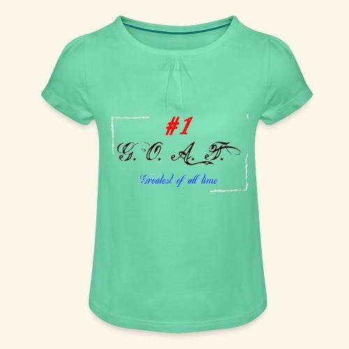 Greatest of all time - Mädchen-T-Shirt mit Raffungen