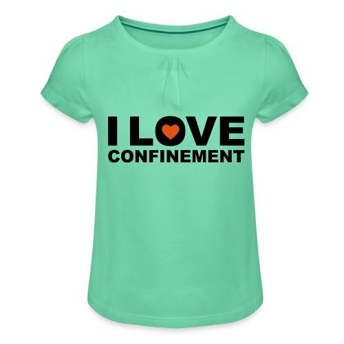 j aime le confinement - T-shirt à fronces au col Fille