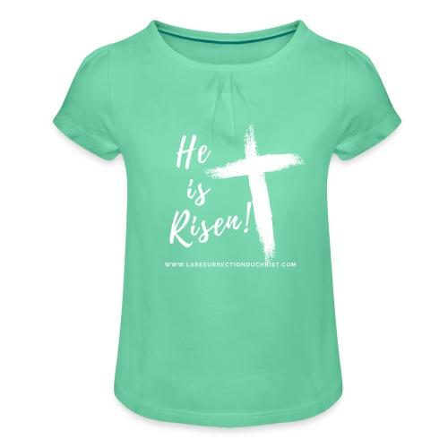 He is Risen ! V2 (Il est ressuscité !) - T-shirt à fronces au col Fille