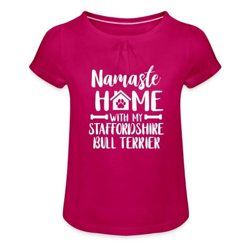 STAFFORDSHIRE BULLTERRIER - NAMASTE - Mädchen-T-Shirt mit Raffungen