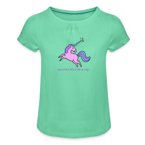 Einhörner sind im Juli geboren - Mädchen-T-Shirt mit Raffungen