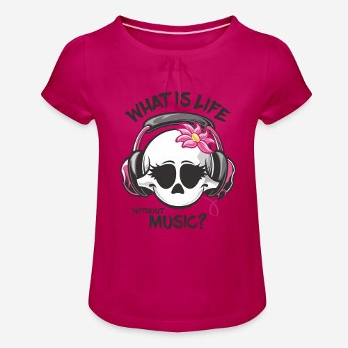Musik ist Lebensschädel - Mädchen-T-Shirt mit Raffungen