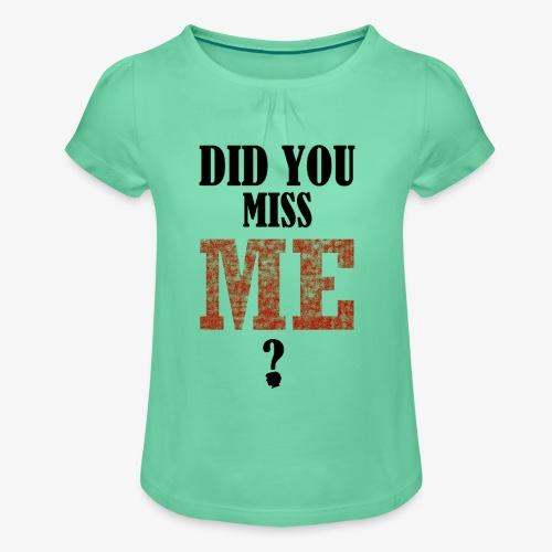 did you miss me black - Meisjes-T-shirt met plooien