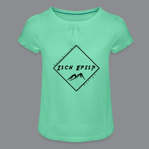 isch epis? - Mädchen-T-Shirt mit Raffungen