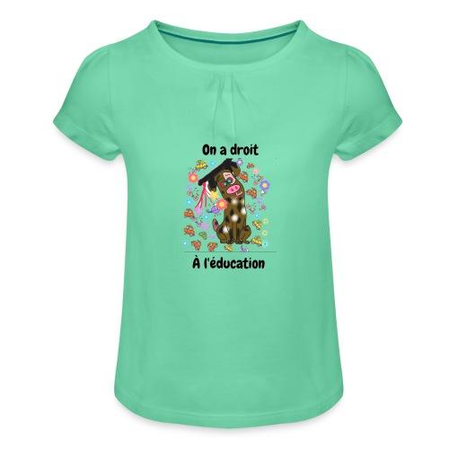 On a droit à l'éducation - T-shirt à fronces au col Fille