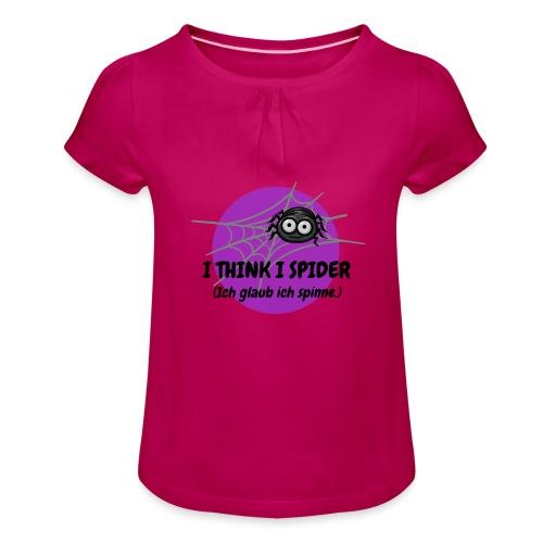 I think I spider! - Mädchen-T-Shirt mit Raffungen
