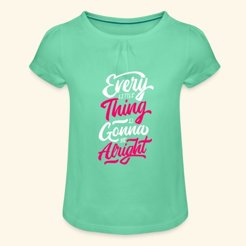 Every Little Thing Is Gonna Be Alright - T-shirt à fronces au col Fille