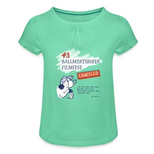 43. Ballmertshofer Filmfest Canceled - Mädchen-T-Shirt mit Raffungen