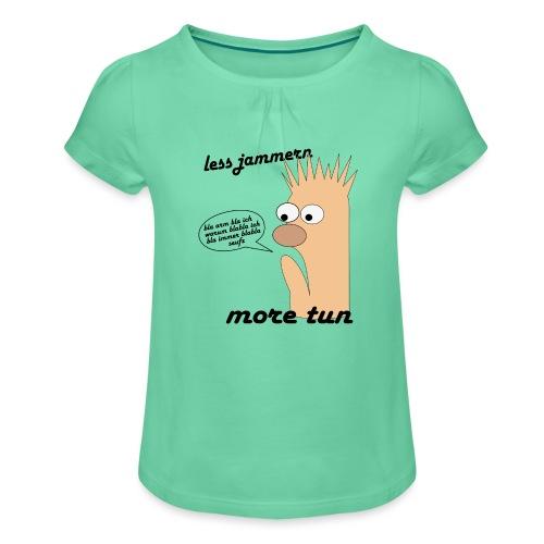 more tun - Mädchen-T-Shirt mit Raffungen