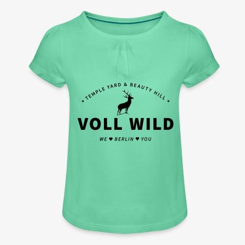 Voll wild // Temple Yard & Beauty Hill - Mädchen-T-Shirt mit Raffungen
