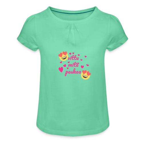 Vittu mitä paskaa - Tyttöjen t-paita, jossa rypytyksiä