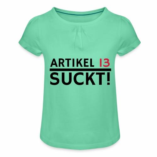 Artikel 13 | Netzfreiheit | Urheberrecht - Mädchen-T-Shirt mit Raffungen