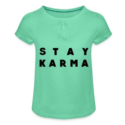 Stay Karma - Maglietta da ragazza con arricciatura