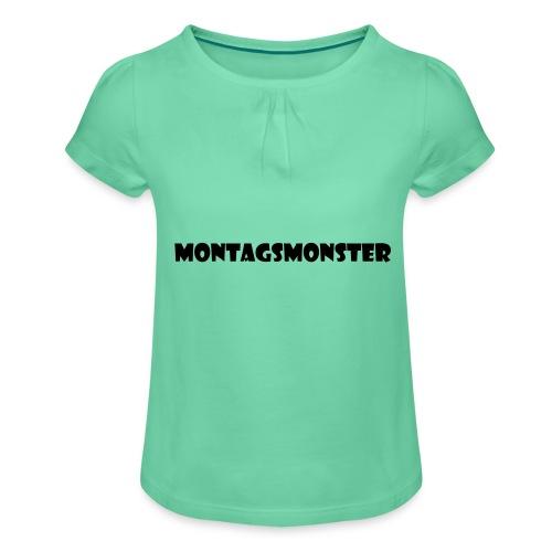 Montagsmonster - Mädchen-T-Shirt mit Raffungen