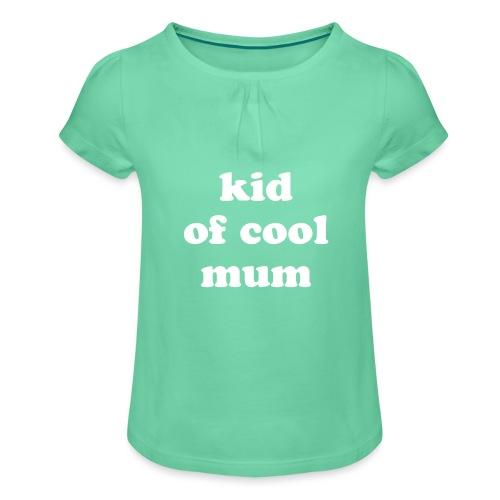 Kid of cool mum - T-shirt à fronces au col Fille