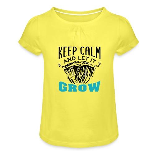 Beard Keep Calm And Let It Grow - Mädchen-T-Shirt mit Raffungen