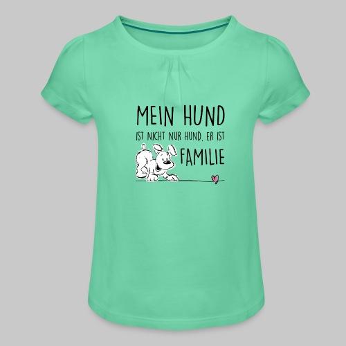 Mein Hund ist Familie - Mädchen-T-Shirt mit Raffungen