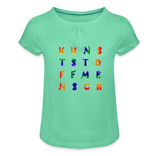 KunstStoffMensch #6 - Rainbow Edition - Mädchen-T-Shirt mit Raffungen