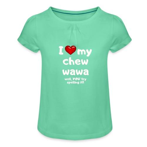 I love my chew wawa - Girl's T-Shirt with Ruffles