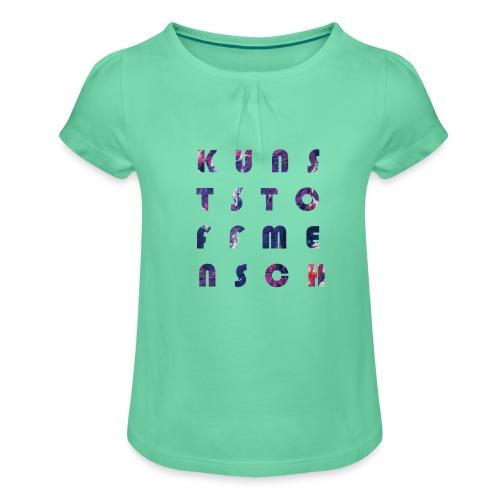 KunstStoffMensch #5 - Mädchen-T-Shirt mit Raffungen