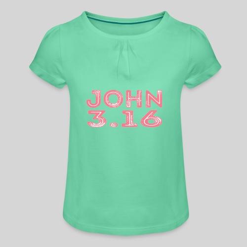 Johannes 3 Vers 16 Bibelversdesign - Mädchen-T-Shirt mit Raffungen