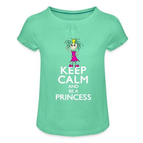 Keep calm an be a princess - Mädchen-T-Shirt mit Raffungen