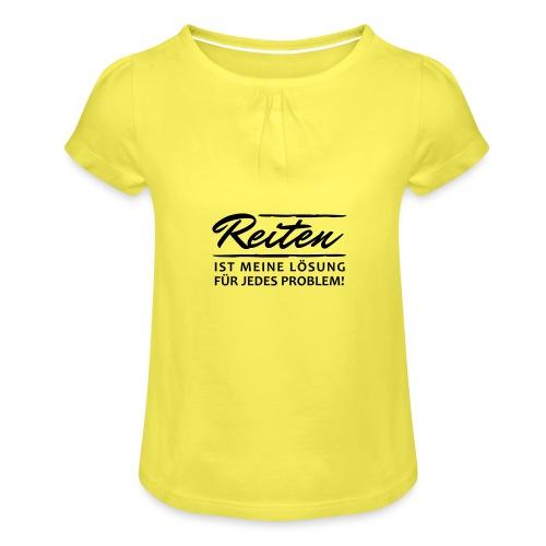 T-Shirt Spruch Reiten Lös - Mädchen-T-Shirt mit Raffungen