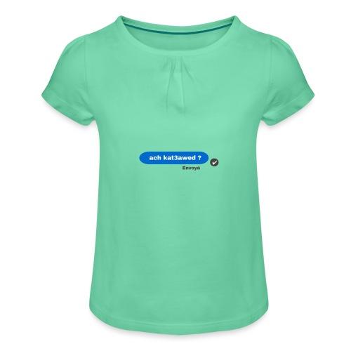 ach kat3awed messenger - T-shirt à fronces au col Fille