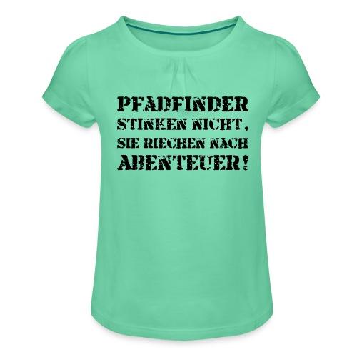 Pfadfinder stinken nicht… - Farbe frei wählbar - Mädchen-T-Shirt mit Raffungen