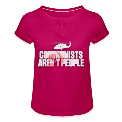 Communists aren't People (White) (No uzalu logo) - Girl's T-shirt with Ruffles