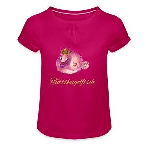 Tuttikugelfisch - Mädchen-T-Shirt mit Raffungen