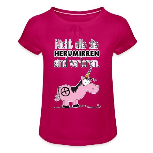 Nicht alle die Herumirren sind verloren... - Mädchen-T-Shirt mit Raffungen