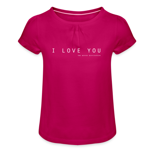 I Love You by The Nerved Corporation - Girl's T-Shirt with Ruffles