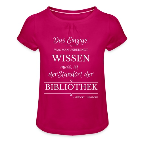 Einstein Zitat - Mädchen-T-Shirt mit Raffungen